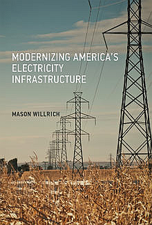 Copyright Year:   2017  Author(s):   Mason Willrich  Publisher:   MIT Press  Content Type:   Books  Topics:   Components, Circuits, Devices & Systems ;  Fields, Waves & Electromagnetics ;  Power, Energy, & Industry Applications