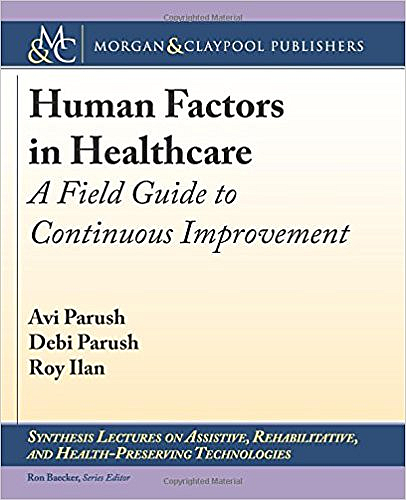 Copyright Year:   2017 Author(s):   Avi Parush, Debi Parush, Roy Ilan Publisher:   Morgan & Claypool  Content Type:   Books  Topics:    Engineering, Healthcare